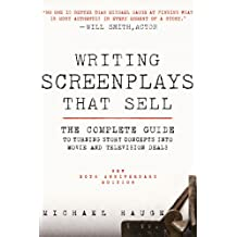 Writing Screenplays That Sell, New Twentieth Anniversary Edition: The Complete Guide to Turning Story Concepts into Movie and Television Deals