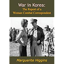 War in Korea: The Report of a Woman Combat Correspondent (English Edition)