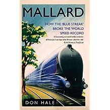 Mallard: How the Blue Streak Broke the World Steam Speed Record