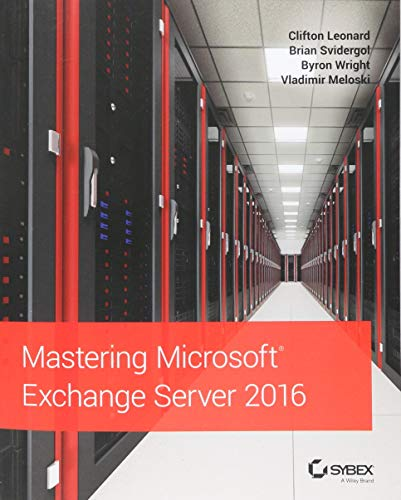 Mastering Microsoft Exchange Server 2016 por Clifton Leonard