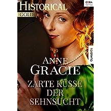 Zarte Küsse der Sehnsucht (Historical Gold)