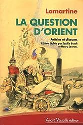 La Question d'Orient : Discours et articles politiques (1834-1861)