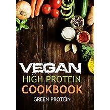 Vegan: High Protein Cookbook: 50 Delicious High Protein Vegan Recipes (Dairy Free, Gluten Free, Low Cholesterol, Vegan Diet, Vegan for Weight loss, vegetarian, ... bodybuilding, Cast Iron,) (English Edition)