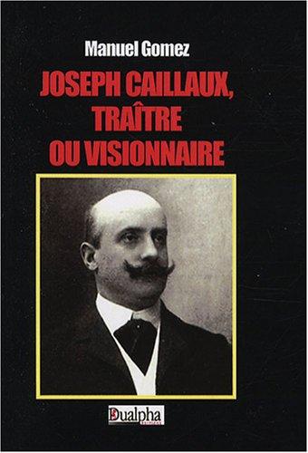 Joseph Caillaux, traître ou visionnaire