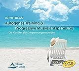 Autogenes Training & Progressive Muskelentspannung: Die Klassiker der Entspannungsmethoden -