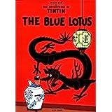 The Adventures of Tintin: The Blue Lotus (The Adventures of Tintin: Original Classic)