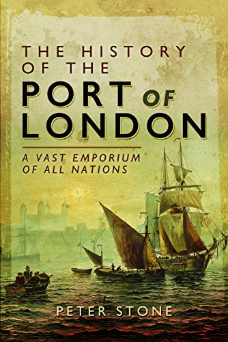 The History of the Port of London: A Vast Emporium of Nations