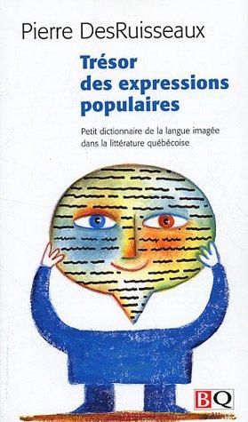 Tresor des Expressions Populaires par Pierre DesRuisseaux
