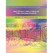 High Efficiency Video Coding and Other Emerging Standards (River Publishers Series in Signal, Image and Speech Processi)
