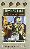 El libro de los piratas: Con ilustraciones a color de Howard Pyle (Avatares)