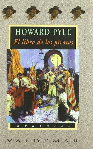 El libro de los piratas: Con ilustraciones a color de Howard Pyle (Avatares) por Howard Pyle
