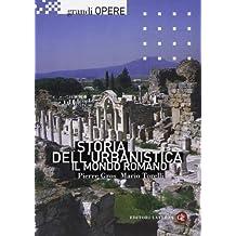 Storia dell'urbanistica. Il mondo romano (Grandi opere)
