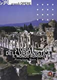 Storia dell'urbanistica. Il mondo romano. Ediz. illustrata