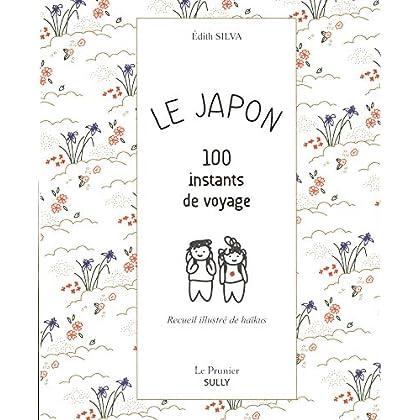 Le Japon : 100 instants de voyage