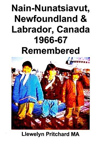 Nain-Nunatsiavut, Newfoundland & Labrador, Canada 1966-67 Remembered: Photo Albums: Volume 7 por Llewelyn Pritchard MA