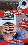 Mobbing am Arbeitsplatz: Mobbing vorbeugen, erkennen und handeln