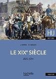 Le XIXe siècle 1815 - 1914 (HU Histoire)