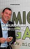 La miliardesima mano: La vera storia di Microgame e del suo fondatore Fabrizio D'Aloia
