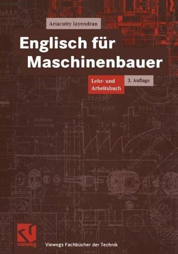 Englisch für Maschinenbauer: Lehr- und Arbeitsbuch (Viewegs Fachbücher der Technik) (German Edition) eBook: Ariacutty Jayendran