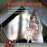 Vierundzwanzig: Ein Adventskalender-Buch mit Skulpturen und Texten von Cornelia Grzywa (BildWorte)