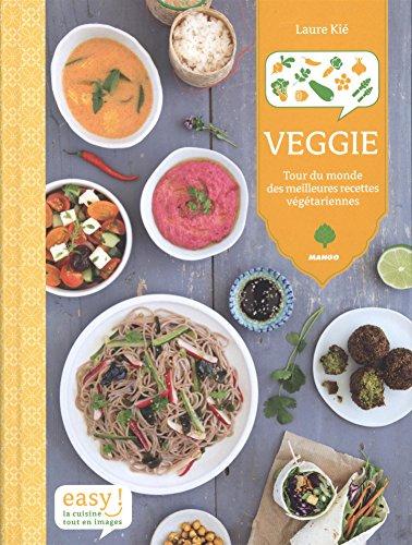 Veggie - Tour de monde des meilleures recettes vgtariennes