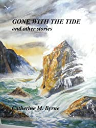 GONE WITH THE TIDE  and other stories