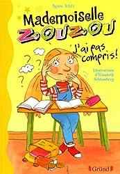 Mlle Zouzou - Tome 5 : J'ai pas compris !