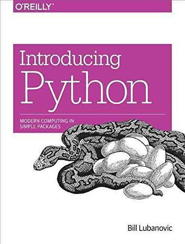 [(Introducing Python : Modern Computing in Simple Packages)] [By (author) Bill Lubanovic] published on (December, 2015)
