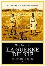 La guerre du Rif - Un conflit colonial oublié - Maroc (1925-1926) de Max Schiavon