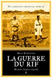La guerre du Rif - Un conflit colonial oublié - Maroc (1925-1926)