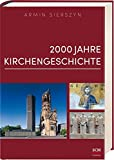 2000 Jahre Kirchengeschichte - Armin Sierszyn