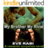 My Brother, My Rival - A romantic-suspense, romantic crime novel about heartbreak and betrayal :( Book 1): Brother's in arms series 1 (Brothers in Arms Series)