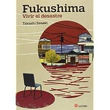 Fukushima. Vivir El Desastre (Satori Actual)