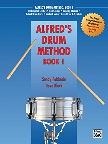 Alfred's Drum Method, Bk 1: The Most Comprehensive Beginning Snare Drum Method Ever! (Alfred Drum Method)