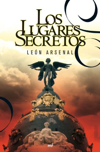 Los lugares secretos (MR Narrativa) por León Arsenal