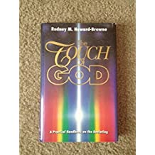 The Touch of God: A Practical Handbook on the Anointing
