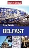 Insight Guides: Great Breaks Belfast (Insight Great Breaks)