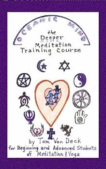 Oceanic Mind - The Deeper Meditation Training Course (English Edition) par [Deck, Tom Von]