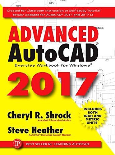 Advanced AutoCAD 2017: Exercise Workbook by Cheryl R. Shrock (2016-08-05)
