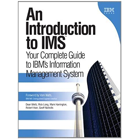 An Introduction to IMS: Your Complete Guide to IBM's Information Management System (paperback) (IBM Press) 1st edition by Meltz, Dean, Long, Rick, Harrington, Mark, Hain, Robert, Nic (2005) Paperback