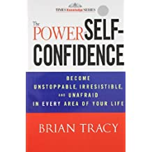 The Power of Self-Confidence [Paperback] [Jan 01, 2012] Brian Tracy