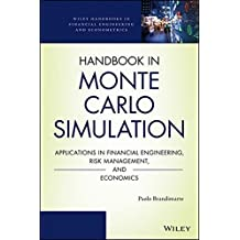 Handbook in Monte Carlo Simulation: Applications in Financial Engineering, Risk Management, and Economics (Wiley Handbooks in Financial Engineering and Econometrics) by Paolo Brandimarte (2014-05-05)