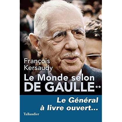 Le Monde selon De Gaulle Tome 2: Le général à livre ouvert…