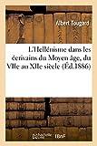 Telecharger Livres L Hellenisme dans les ecrivains du Moyen age du VIIe au XIIe siecle (PDF,EPUB,MOBI) gratuits en Francaise