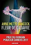 Fleur de cadavre / Anne-Mette Hancock | Hancock, Anne-Mette. Auteur