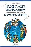 Les 9 cases numérologiques, une méthode pour tirer le Tarot de Marseille