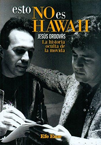 Esto no es Hawaii: La historia oculta de La Movida (Buenas Vibraciones)