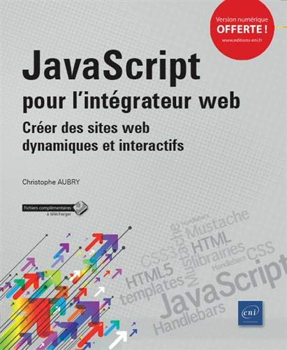 JavaScript pour l'intégrateur web - Créer des sites web dynamiques et interactifs par Christophe AUBRY