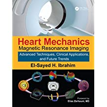 Heart Mechanics: Magnetic Resonance Imaging—Advanced Techniques, Clinical Applications, and Future Trends