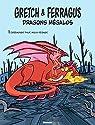 Gretch & Ferragus dragons mégalos, tome 1 : Carboniser pour mieux régner par Wright